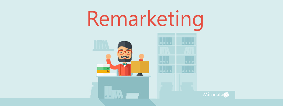 Remarketing: per inseguire clienti
